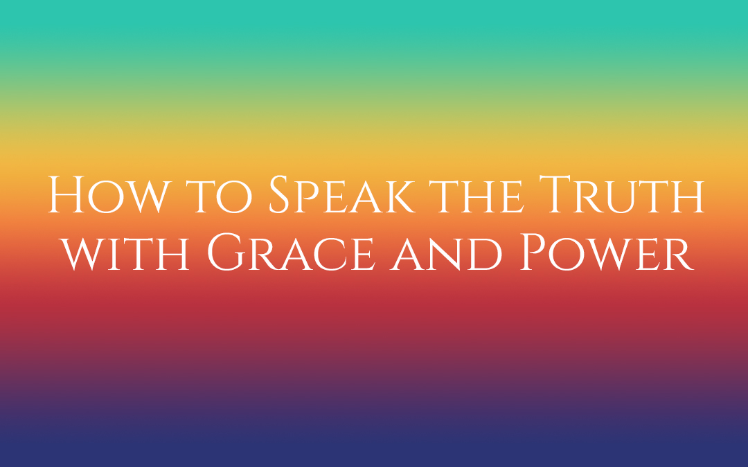 How to Speak the Truth with Grace and Power #TruthbyBrenda