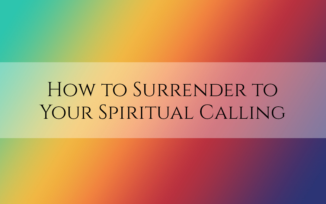 How to Surrender to Your Spiritual Calling #TruthbyBrenda
