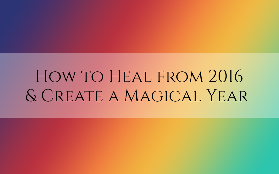 How to Heal from 2016 & Create a Magical Year #TruthbyBrenda