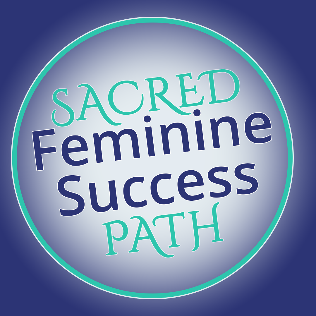 Sacred Feminine Success Path Core Intensive