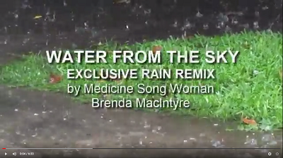 INDIGENOUS RAINMAKING SONG FOR GRIEF, HEALING AND BRINGING ACTUAL RAIN: Water from the Sky