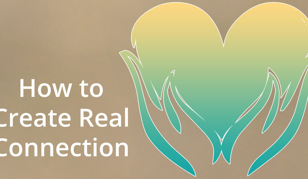 How to Create Real Connection