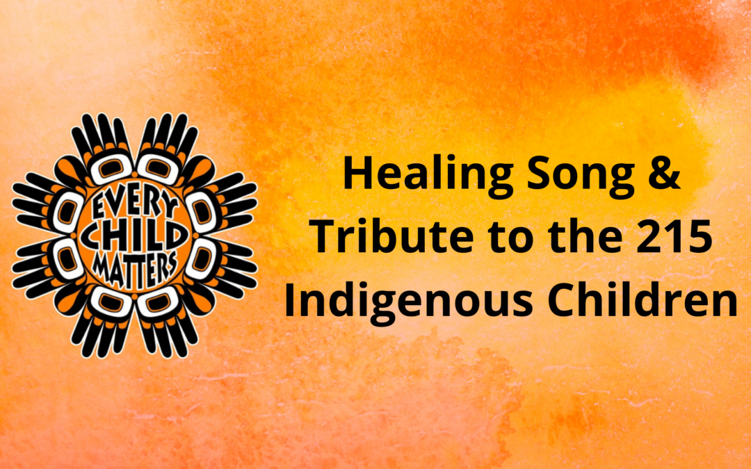 Healing Song and Tribute to the 215 Indigenous Children