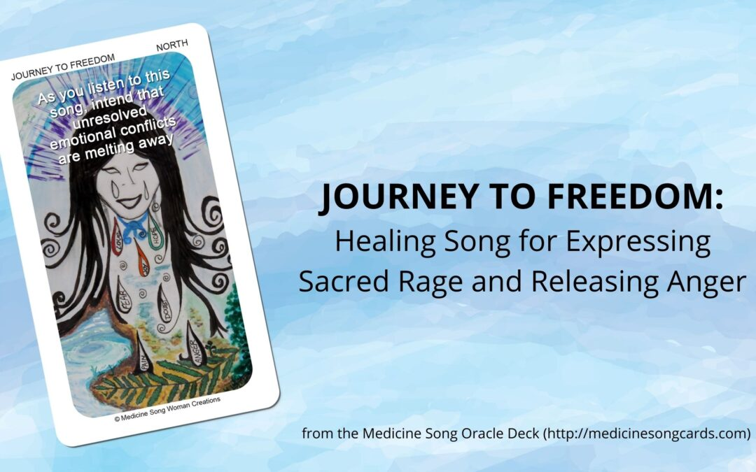 Journey to Freedom: Healing Song for Expressing Sacred Rage and Releasing Anger